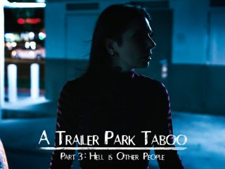 Abella Danger, Kenzie Reeves, Joanna Angel Trailer Park Taboo - Part 3